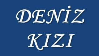 DENİZKIZI - ORHAN VELİ KANIK
