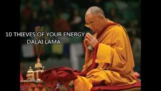 Dalai Lama - 10 Thieves of your energy