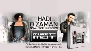 Nazan Öncel & Tarkan Hadi O Zaman Yeni video klip 2014