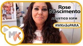 Rose Nascimento - Bastidores do Acústico 93 FM - (MKnãoPARA)