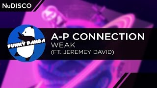 NuDISCO || A-P Connection - Weak (feat. Jeremey David)