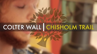 Colter Wall - 'Chisholm Trail' (Woody Guthrie cover)   UNDER THE APPLE TREE