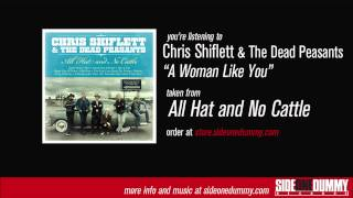 Chris Shiflett & The Dead Peasants - A Woman Like You