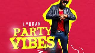 Lybran (RUMBOSS) - Party Vibes