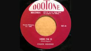 CHUCK HIGGINS HERE I'M IS.wmv