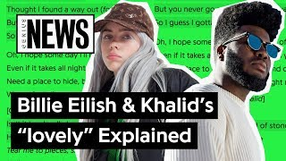 "Billie Eilish & Khalid's ""lovely"" Explained 