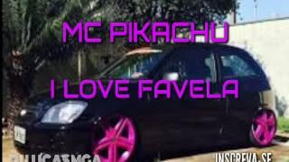 🎵MC PIKACHU I LOVE FAVELA  MEGA FUNK (BY DJ LUCAS MGA)🎵