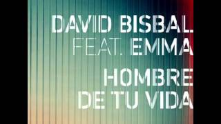 David Bisbal Feat Emma - Hombre De Tu Vida