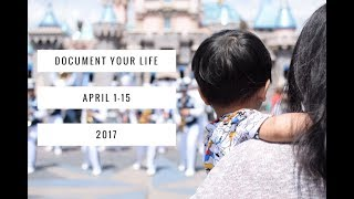 Document Your Life: April 1-15, 2017.