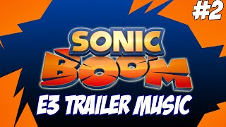 Sonic Boom: Rise Of Lyric E3 Trailer Music #2 (White Out)