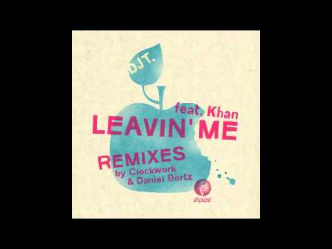 dj-t-feat-khan-leavin-me-daniel-bortz-remix-get-physical-music