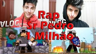 RAP SR PEDRO 1 MILHÃO! @srpedro