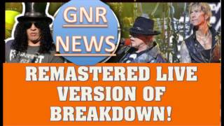 Guns N' Roses News:  LIVE Remastered Version of Breakdown!