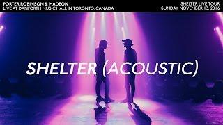 Shelter (Acoustic) - Porter Robinson & Madeon (Live in Toronto Nov. 13/16)