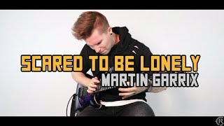 Scared To Be Lonely - Martin Garrix (feat. Dua Lipa) - Cole Rolland (Guitar Remix)