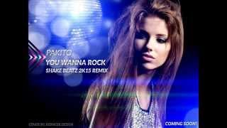 Pakito - You Wanna Rock (Shake Beatz 2k15 Remix) PREVIEW