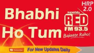 Bhabhi Ho Tum   Band   RJ Kisna & Ashish   93 5 RED FM   Hindi Radio Prank Call   17 10 16