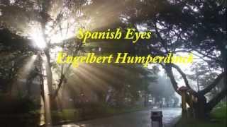 Engelbert Humperdinck - Spanish Eyes +lyrics, 720P HD