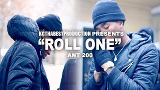 Ant 200 - Roll One (Official Video) Shot By @KGthaBest
