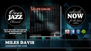 Miles Davis - Goodnight My Love (feat. Sarah Vaughan) 1950