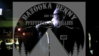 "Bazooka Benny   ""Goin Out West"" (Tom Waits Cover)"