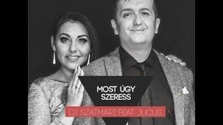 DJ Szatmári feat. Jucus - Most úgy szeress ( Zas remix )