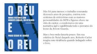 O réu e o rei - Roberto Carlos, em detalhes - por Paulo Cesar de Araújo