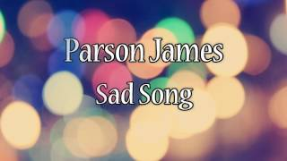 Parson James - Sad Song (Lyric Video)