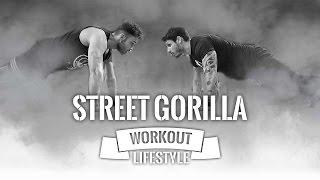 STREET GORILLA WORKOUT MOTIVATION