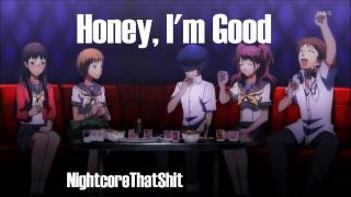 Honey, I'm Good - Nightcore