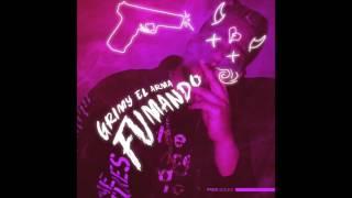 Grimy el arma- Fumando Prod By Scilex