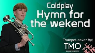 Hymn for the weekend (TMO Cover)