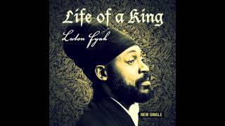 Lutan Fyah - Life Of A King (Natural High Music)