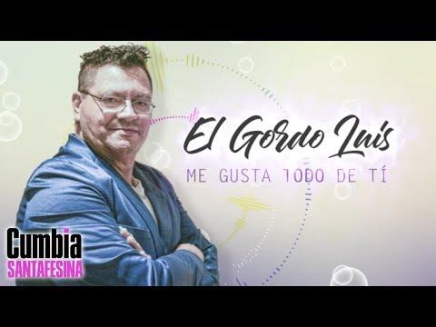 Como Me Gusta de El Gordo Luis Letra y Video