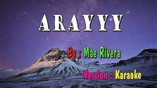 Arayyy Karaoke   Mae Rivera