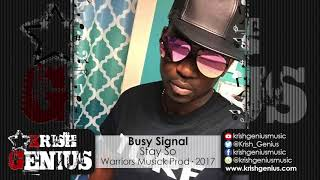 Busy Signal - Stay So [New Box Riddim] October 2017