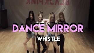 BLACKPINK - WHISTLE 휘파람 DANCE MIRROR