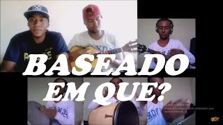 BASEADO EM QUE - SALOMÃO - VERSÃO PAGODE (COVER)