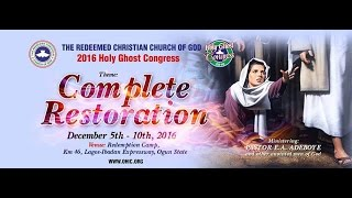 DAY 2 AFTERNOON - RCCG HOLY GHOST CONGRESS 2016 - COMPLETE RESTORATION width=