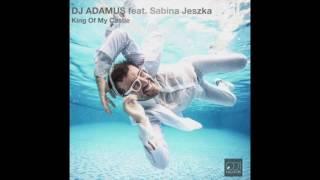 DJ ADAMUS feat SABINA JESZKA - KING OF MY CASTLE - KlubbMastaz Remix
