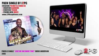 Single -  Give me one more time - chris anderson (Design - Promoweb by J2PG)""