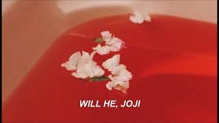 Joji; Will He (lyrics)