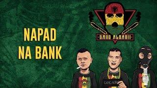 Gang Albanii - Napad na bank