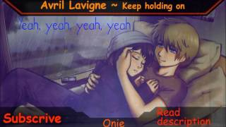 [Nightcore] Avril Lavigne - Keep holding on