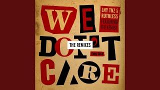 We Don't Care (Dirtcaps Remix) (feat. The Kemist)