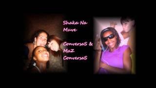 Shaka Na Muve - ConversaS & MaZ ConversaS
