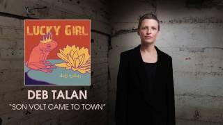 Deb Talan - Son Volt Came To Town [Audio]
