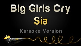 Sia - Big Girls Cry (Karaoke Version)
