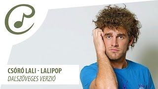 Csóró Lali - Lalipop (dalszöveggel - lyric video)