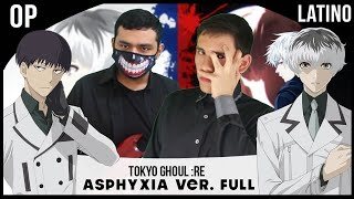 """Tokyo Ghoul:re OP (FULL) - """"ASPHYXIA"""" (Cover en Epañol)"""